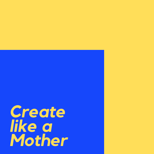 Create Like A Mother
